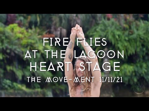 THE MOVE MENT 11 11 KAHEAL FIRE FLIES AT THE LAGOON